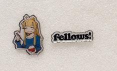Fellows!特製ピンバッチ