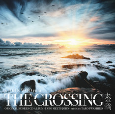 「THE CROSSING / Original Scores CD Album」のCDジャケット