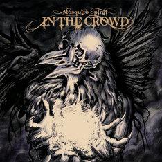 MOSQUITO SPIRALのオフィシャルMySpaceではアルバム「IN THE CROWD」(写真)収録曲4曲の試聴が可能。