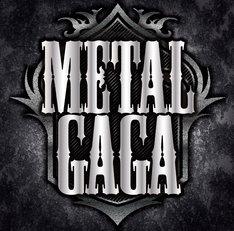 写真はアルバム「METAL GAGA」ジャケット。