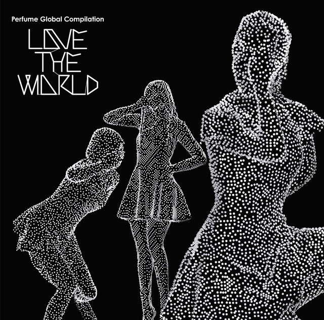 "Perfume「Perfume Global Compilation ""LOVE THE WORLD""」初回限定盤ジャケット"