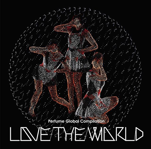 "Perfume「Perfume Global Compilation ""LOVE THE WORLD""」通常盤ジャケット"