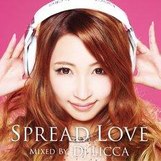 DJ LICCA「SPREAD LOVE mixed by DJ LICCA」ジャケット