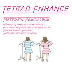 タルトタタン「TETRAD ENHANCE」ジャケット