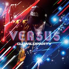 DJ WILDPARTY「VS.[Versus]」ジャケット