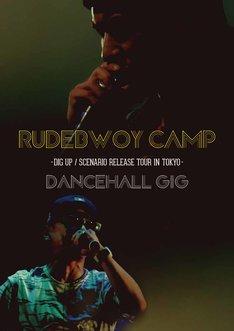 """RUDEBWOY FACE & RUEED「RUDEBWOY CAMP- DIG UP / SCENARIO RELEASE TOUR IN TOKYO- """"DANCEHALL GIG""""」ジャケット"""