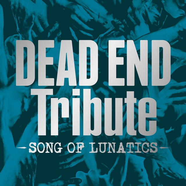 V.A.「DEAD END Tribute - SONG OF LUNATICS -」ジャケット