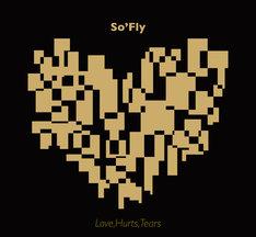 So'Fly「Love,Hurts,Tears」ジャケット