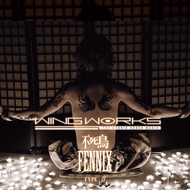 WING WORKS「不死鳥-FENNIX-」TYPE-β(通常盤)ジャケット