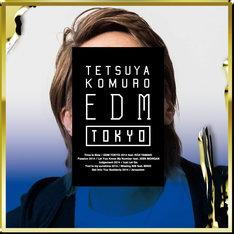 TETSUYA KOMURO「TETSUYA KOMURO EDM TOKYO」通常盤ジャケット