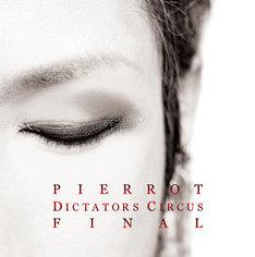 PIERROT「DICTATORS CIRCUS FINAL」ジャケット