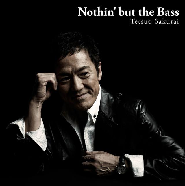 櫻井哲夫「Nothin' but the Bass」ジャケット
