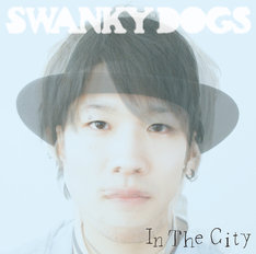 SWANKY DOGS「In The City」ジャケット