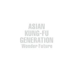 ASIAN KUNG-FU GENERATION「Wonder Future」ジャケット