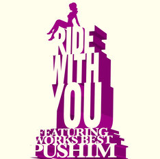 PUSHIM「RIDE WITH YOU ~FEATURING WORKS BEST~」ジャケット