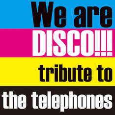 V.A.「We are DISCO!!!~tribute to the telephones~」ジャケット