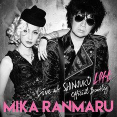 MIKA RANMARU「OFFICIAL BOOTLEG LIVE at SHINJUKU LOFT」ジャケット