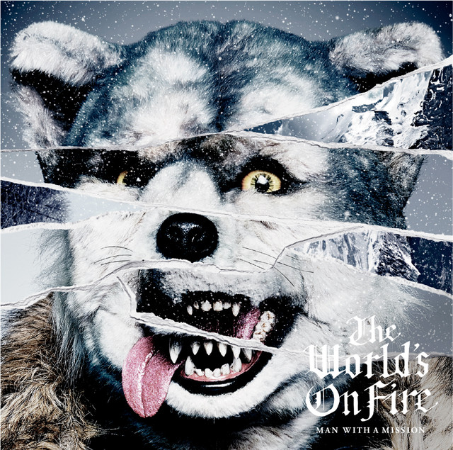 MAN WITH A MISSION「The World's On Fire」ジャケット