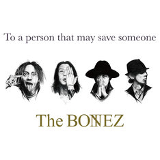 The BONEZ「To a person that may save someone」ジャケット