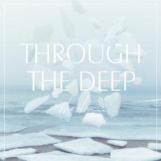 The fin.「Through The Deep」ジャケット