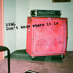 DYGL「Don't Know Where It Is」CDジャケット