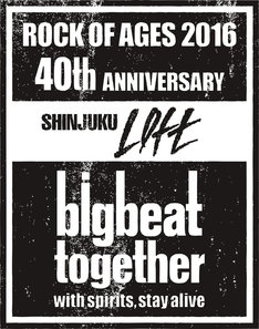 「SHINJUKU LOFT 40TH ANNIVERSARY ROCK OF AGES 2016 ~Big beat together with spirits, stay alive~」ロゴ