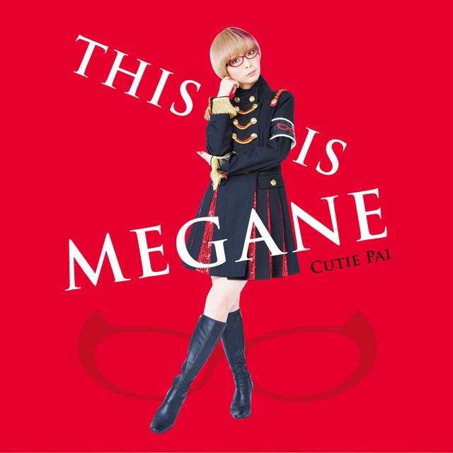 Cutie Pai「THIS IS MEGANE」初回限定盤ジャケット