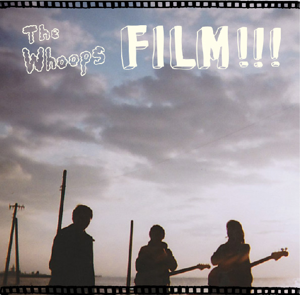 The Whoops「FILM!!!」ジャケット