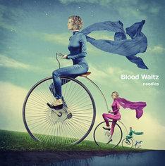 noodles「Blood Waltz」ジャケット