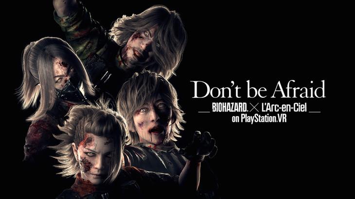 「Don't be Afraid -Biohazard×L'Arc-en-Ciel on PlayStation VR-」キービジュアル