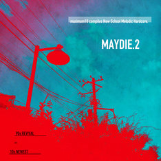 V.A.「maximum10 compiles New School Melodic Hardcore. MAYDIE 2」ジャケット