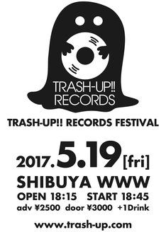「TRASH-UP!! RECORDS FESTIVAL」フライヤー