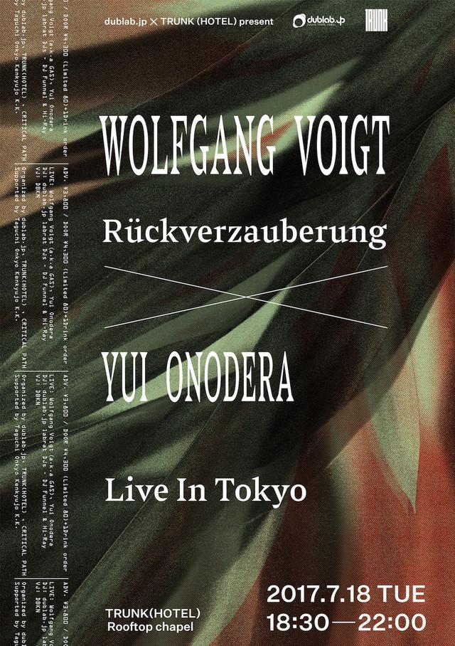 「dublab.jp × TRUNK(HOTEL)present Wolfgang Voigt - 『RUCKVERZAUBERUNG』 × Yui Onodera Live In Tokyo」フライヤー