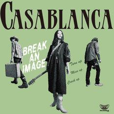 Casablanca「BREAK AN IMAGE」ジャケット