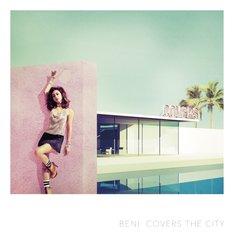 BENI「COVERS THE CITY」初回限定盤ジャケット