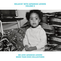 V.A.「RELAXIN' WITH JAPANESE LOVERS VOLUME 6 ~WE LOVE JAPANESE LOVERS MORE THAN EVER COLLLECTIONS~」ジャケット