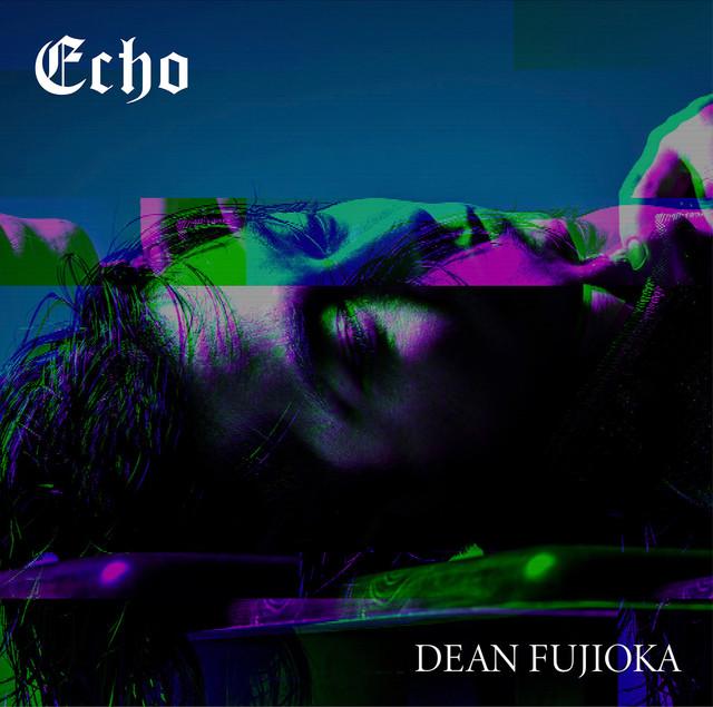 DEAN FUJIOKA「Echo」初回限定盤Aジャケット