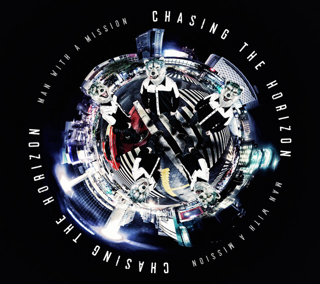 MAN WITH A MISSION「Chasing the Horizon」初回限定盤ジャケット