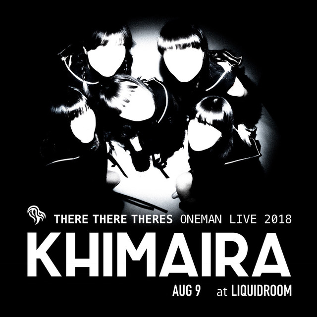 THERE THERE THERESワンマンライブ「KHIMAIRA」告知画像