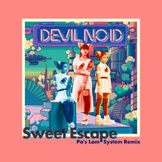 DEVIL NO ID「Sweet Escape[Pa's Lam System Remix]」配信ジャケット