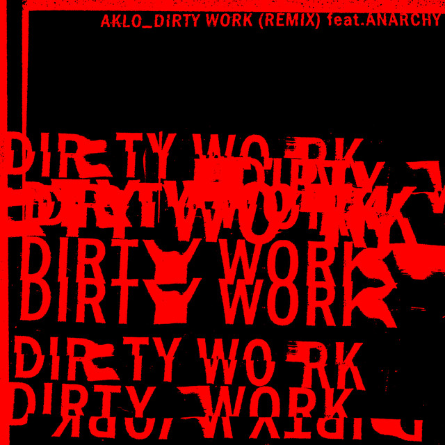 AKLO「DIRTY WORK (REMIX) feat. ANARCHY」配信ジャケット