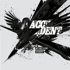 MY FIRST STORY「ACCIDENT」ジャケット