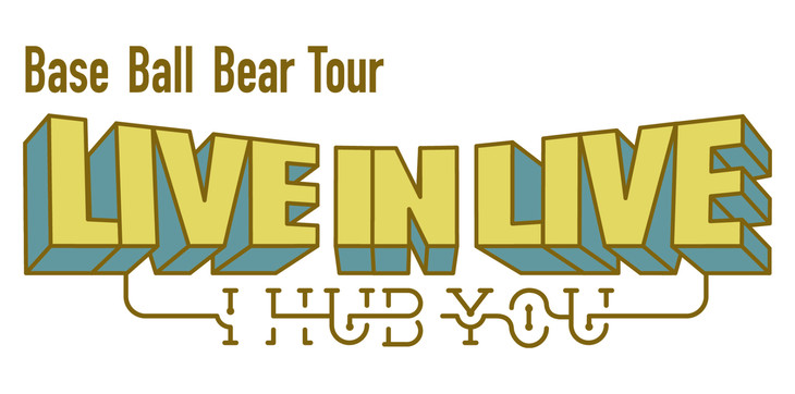 Base Ball Bear「Tour『LIVE IN LIVE~I HUB YOU~』」ロゴ