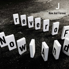 J「Now And Forever」ジャケット
