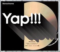 Yap!!!「Monochrome」ジャケット