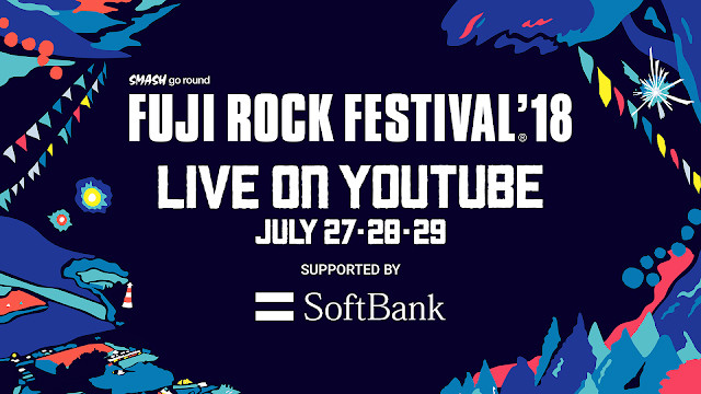 「FUJI ROCK FESTIVAL '18」YouTube配信ビジュアル