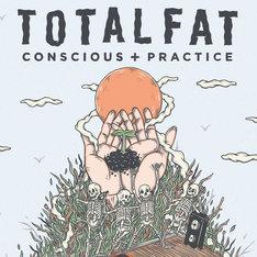 TOTALFAT「Conscious+Practice」ジャケット