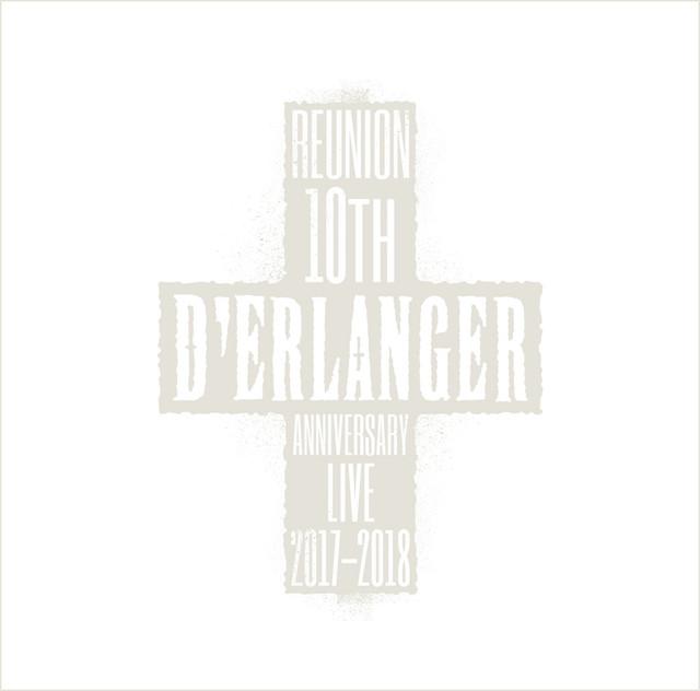 D'ERLANGER「D'ERLANGER REUNION 10TH ANNIVERSARY LIVE 2017-2018」CDジャケット
