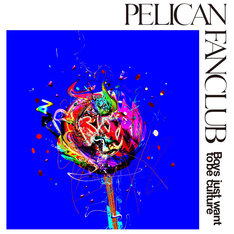 PELICAN FANCLUB「Boys just want to be culture」ジャケット