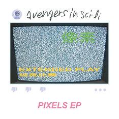 avengers in sci-fi「Pixels EP」ジャケット